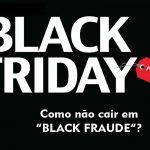 """Black Friday Paraguai: Como não cair em """"Black Fraude""""?"""