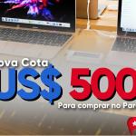 NOVA COTA DE US$ 500: Saiba tudo!